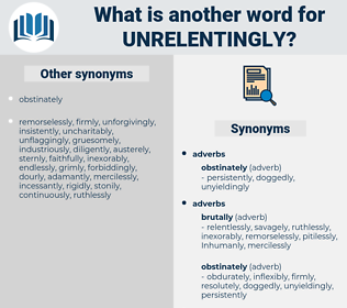 unrelentingly, synonym unrelentingly, another word for unrelentingly, words like unrelentingly, thesaurus unrelentingly