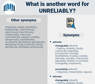 unreliably, synonym unreliably, another word for unreliably, words like unreliably, thesaurus unreliably