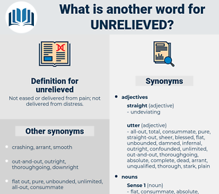 unrelieved, synonym unrelieved, another word for unrelieved, words like unrelieved, thesaurus unrelieved