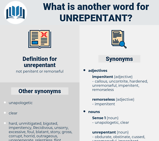 unrepentant, synonym unrepentant, another word for unrepentant, words like unrepentant, thesaurus unrepentant