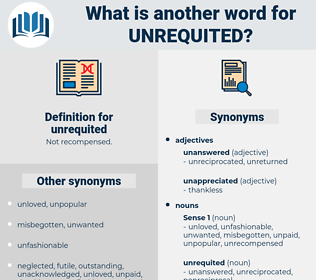 unrequited, synonym unrequited, another word for unrequited, words like unrequited, thesaurus unrequited