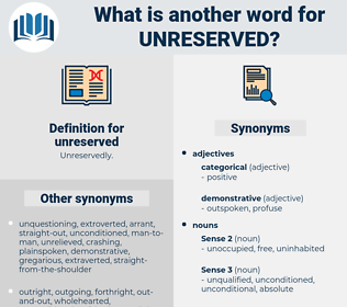 unreserved, synonym unreserved, another word for unreserved, words like unreserved, thesaurus unreserved
