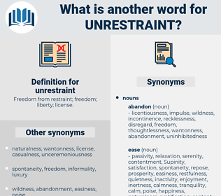unrestraint, synonym unrestraint, another word for unrestraint, words like unrestraint, thesaurus unrestraint