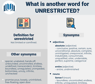 unrestricted, synonym unrestricted, another word for unrestricted, words like unrestricted, thesaurus unrestricted
