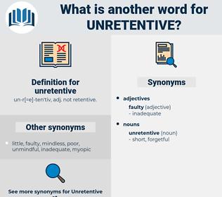 unretentive, synonym unretentive, another word for unretentive, words like unretentive, thesaurus unretentive