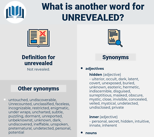 unrevealed, synonym unrevealed, another word for unrevealed, words like unrevealed, thesaurus unrevealed