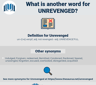 Unrevenged, synonym Unrevenged, another word for Unrevenged, words like Unrevenged, thesaurus Unrevenged