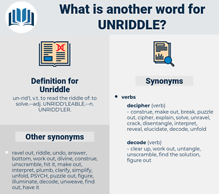Unriddle, synonym Unriddle, another word for Unriddle, words like Unriddle, thesaurus Unriddle