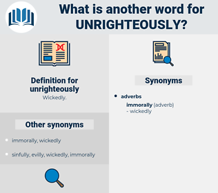 unrighteously, synonym unrighteously, another word for unrighteously, words like unrighteously, thesaurus unrighteously