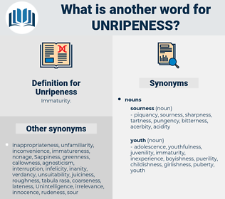 Unripeness, synonym Unripeness, another word for Unripeness, words like Unripeness, thesaurus Unripeness
