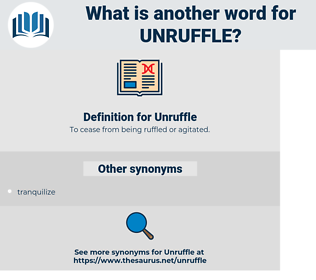 Unruffle, synonym Unruffle, another word for Unruffle, words like Unruffle, thesaurus Unruffle
