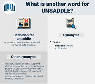 unsaddle, synonym unsaddle, another word for unsaddle, words like unsaddle, thesaurus unsaddle