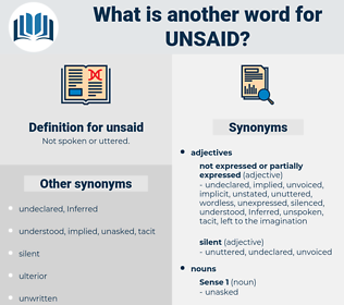 unsaid, synonym unsaid, another word for unsaid, words like unsaid, thesaurus unsaid