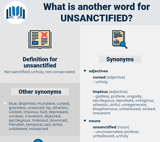unsanctified, synonym unsanctified, another word for unsanctified, words like unsanctified, thesaurus unsanctified