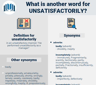 unsatisfactorily, synonym unsatisfactorily, another word for unsatisfactorily, words like unsatisfactorily, thesaurus unsatisfactorily