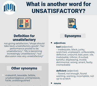 unsatisfactory, synonym unsatisfactory, another word for unsatisfactory, words like unsatisfactory, thesaurus unsatisfactory
