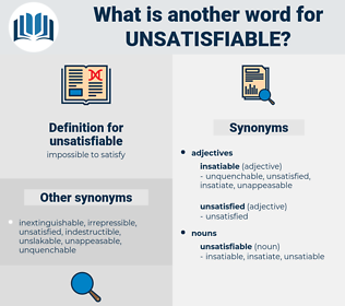 unsatisfiable, synonym unsatisfiable, another word for unsatisfiable, words like unsatisfiable, thesaurus unsatisfiable