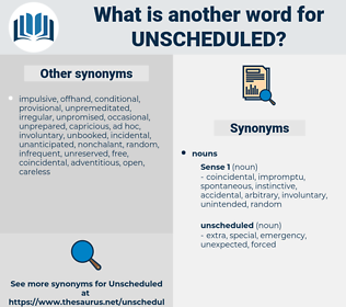 unscheduled, synonym unscheduled, another word for unscheduled, words like unscheduled, thesaurus unscheduled