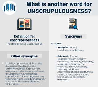 unscrupulousness, synonym unscrupulousness, another word for unscrupulousness, words like unscrupulousness, thesaurus unscrupulousness