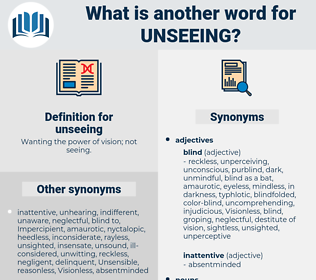 unseeing, synonym unseeing, another word for unseeing, words like unseeing, thesaurus unseeing