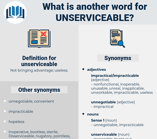 unserviceable, synonym unserviceable, another word for unserviceable, words like unserviceable, thesaurus unserviceable
