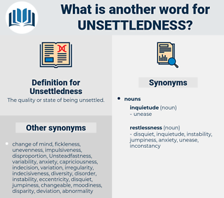 Unsettledness, synonym Unsettledness, another word for Unsettledness, words like Unsettledness, thesaurus Unsettledness