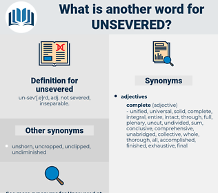 unsevered, synonym unsevered, another word for unsevered, words like unsevered, thesaurus unsevered