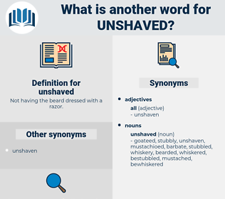 unshaved, synonym unshaved, another word for unshaved, words like unshaved, thesaurus unshaved