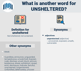 unsheltered, synonym unsheltered, another word for unsheltered, words like unsheltered, thesaurus unsheltered