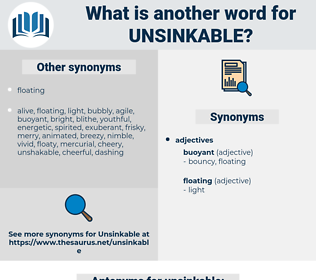 unsinkable, synonym unsinkable, another word for unsinkable, words like unsinkable, thesaurus unsinkable