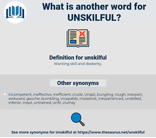 unskilful, synonym unskilful, another word for unskilful, words like unskilful, thesaurus unskilful