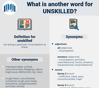 unskilled, synonym unskilled, another word for unskilled, words like unskilled, thesaurus unskilled
