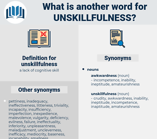 unskillfulness, synonym unskillfulness, another word for unskillfulness, words like unskillfulness, thesaurus unskillfulness