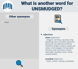unsmudged, synonym unsmudged, another word for unsmudged, words like unsmudged, thesaurus unsmudged