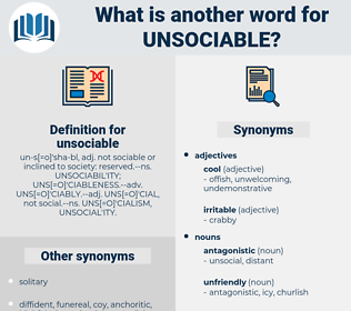 unsociable, synonym unsociable, another word for unsociable, words like unsociable, thesaurus unsociable
