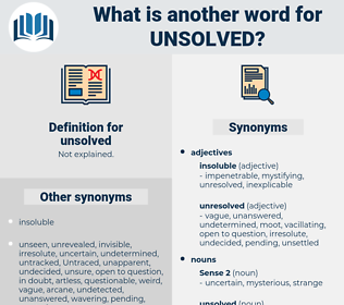 unsolved, synonym unsolved, another word for unsolved, words like unsolved, thesaurus unsolved