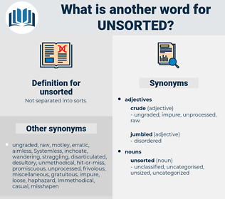 unsorted, synonym unsorted, another word for unsorted, words like unsorted, thesaurus unsorted