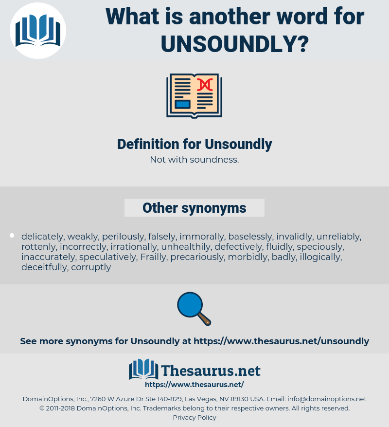 Unsoundly, synonym Unsoundly, another word for Unsoundly, words like Unsoundly, thesaurus Unsoundly