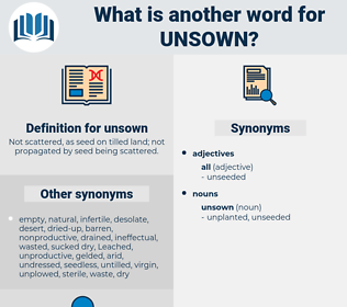 unsown, synonym unsown, another word for unsown, words like unsown, thesaurus unsown