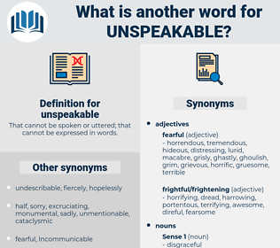 unspeakable, synonym unspeakable, another word for unspeakable, words like unspeakable, thesaurus unspeakable