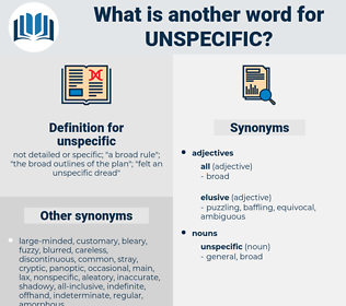 unspecific, synonym unspecific, another word for unspecific, words like unspecific, thesaurus unspecific