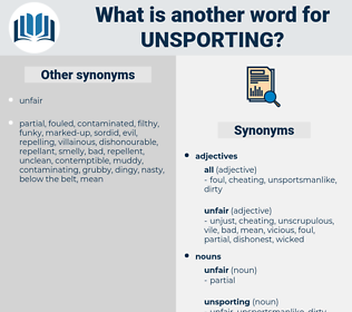 unsporting, synonym unsporting, another word for unsporting, words like unsporting, thesaurus unsporting