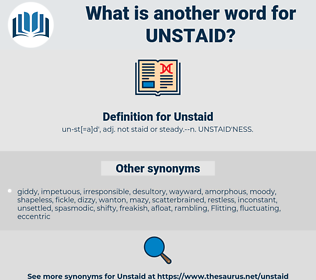 Unstaid, synonym Unstaid, another word for Unstaid, words like Unstaid, thesaurus Unstaid