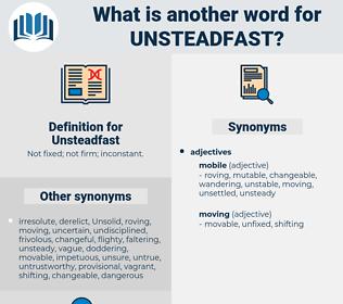 Unsteadfast, synonym Unsteadfast, another word for Unsteadfast, words like Unsteadfast, thesaurus Unsteadfast