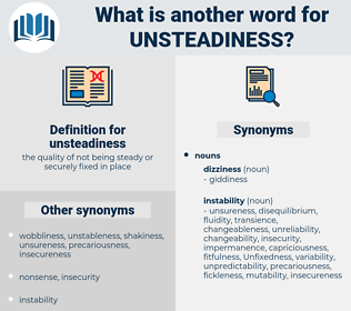 unsteadiness, synonym unsteadiness, another word for unsteadiness, words like unsteadiness, thesaurus unsteadiness