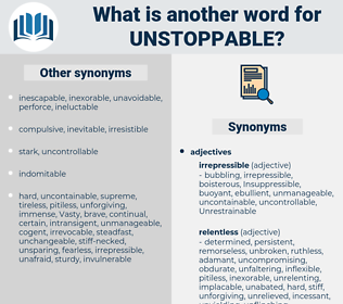 unstoppable, synonym unstoppable, another word for unstoppable, words like unstoppable, thesaurus unstoppable
