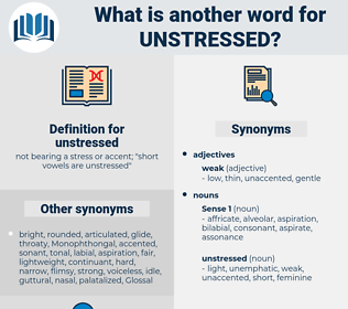 unstressed, synonym unstressed, another word for unstressed, words like unstressed, thesaurus unstressed