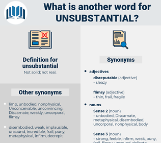unsubstantial, synonym unsubstantial, another word for unsubstantial, words like unsubstantial, thesaurus unsubstantial