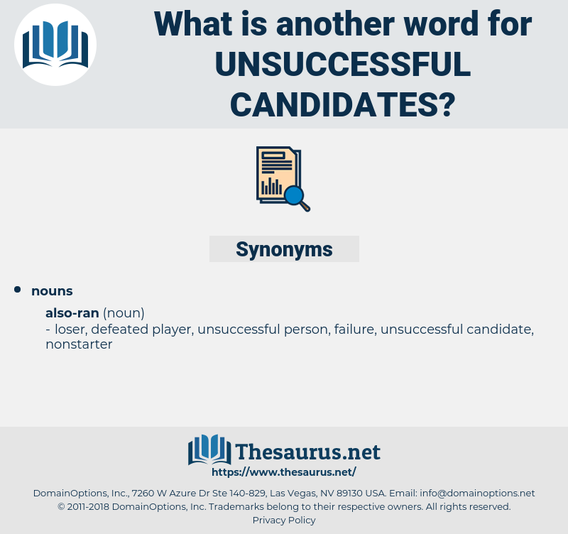 unsuccessful candidates, synonym unsuccessful candidates, another word for unsuccessful candidates, words like unsuccessful candidates, thesaurus unsuccessful candidates