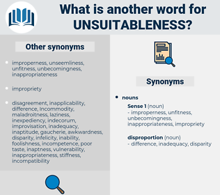 unsuitableness, synonym unsuitableness, another word for unsuitableness, words like unsuitableness, thesaurus unsuitableness